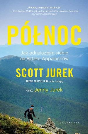 Północ Scott Jurek, książki dla biegaczy
