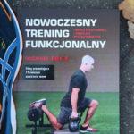 """""""Nowoczesny Trening Funkcjonalny"""", książka dla osób chcących unikać kontuzji (ale nie tylko)"""