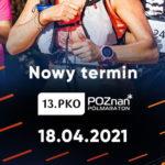 13. PKO Poznań Półmaraton dopiero w 2021 roku